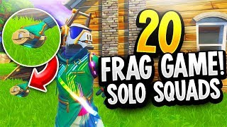 20 FRAG GAME! SOLO SQUADS! Fortnite Battle Royale