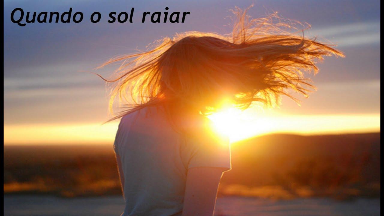 Bom Dia Sol: Mensagem Evangélica-Quando O Sol Raiar.