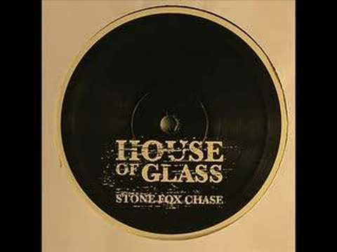 house of glass  stone fox chase