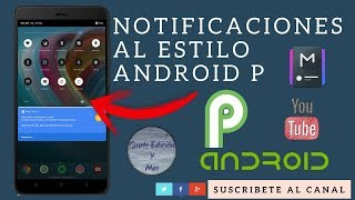 NOTIFICACIONES ESTILO ANDROID P | NO ROOT | ANDROID 2018
