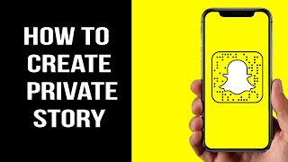 How to Create a Private Story on Snapchat! (2020)