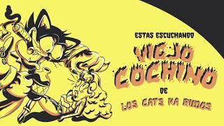 Los Cats K Rudos - Viejo Cochino