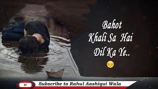 Bahot Khali Sa ||  Heart Touching Status || Rahul Aashiqui Wala
