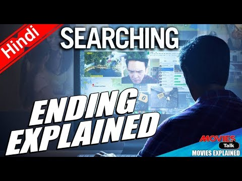 SEARCHING (2018) : Movie Ending Explained In Hindi