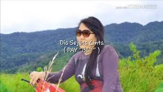 "Download DIA SEJUTA CINTA ( By"" PAY"" BIP ) Mp3"