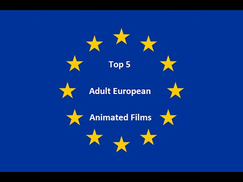 Top 5 Adult European Animated Films from YouTube · Duration:  4 minutes 57 seconds