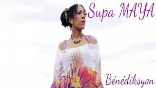 Supa Maya - Bénédiksyon