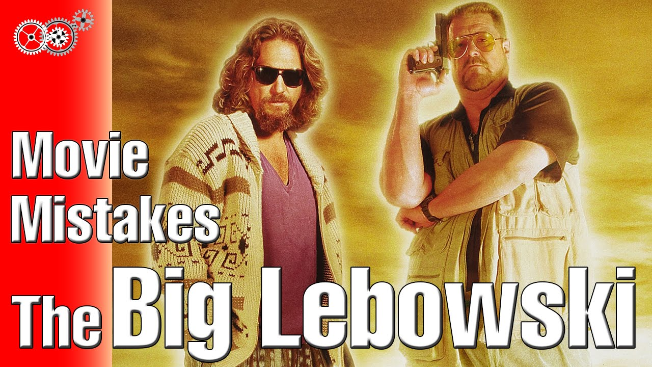 Download The Big Lebowski - Movie Mistakes -- MechanicalMinute