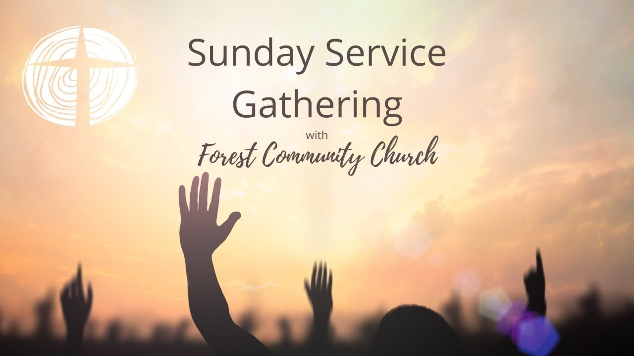 Forest Community Church LIVE Service Gathering 6th June 2021