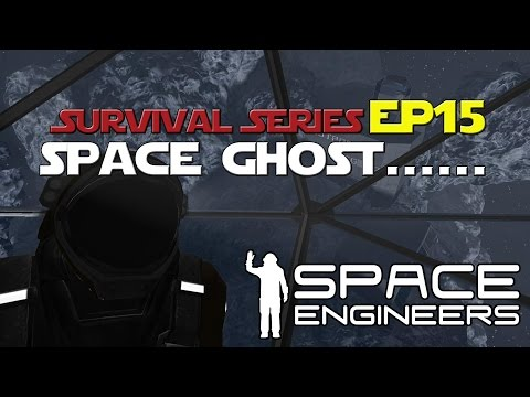 Space Engineers: Space Ghost... Lets Play Ep. 15