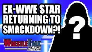 HUGE Ex WWE Star Returning For Smackdown 1000?! | WrestleTalk News Sept. 2018
