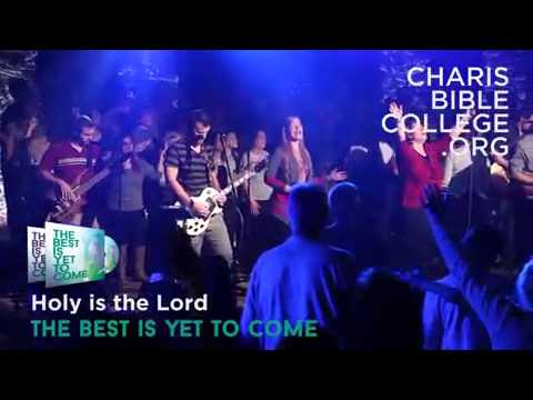 Holy Is The Lord Charis Bible College