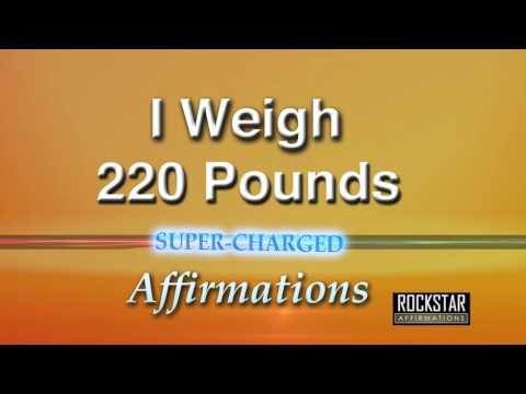 I Now Weigh 220 Pounds - Weight Loss - Super-Charged Affirmations