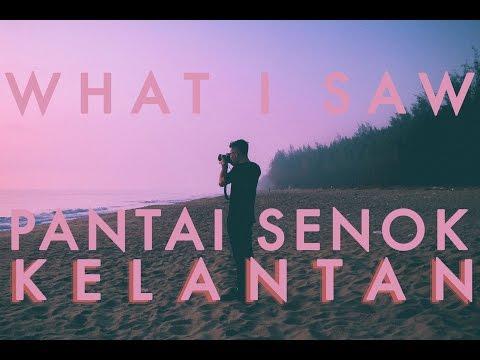 WHAT I SAW : PANTAI SENOK KELANTAN