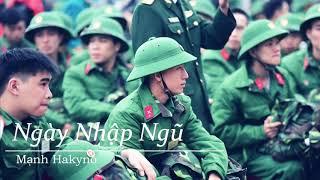 Ngày Nhập Ngũ - Mạnh Hakyno || Official Lyric Video