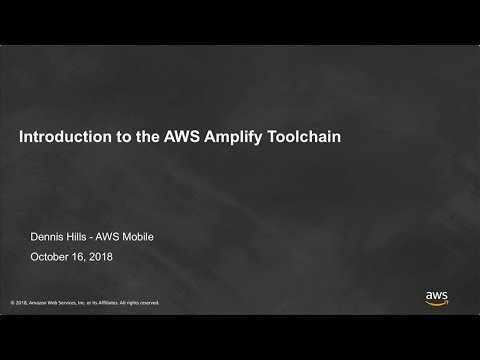 AWS Mobile Week - San Francisco: Introduction to AWS Amplify Toolchain