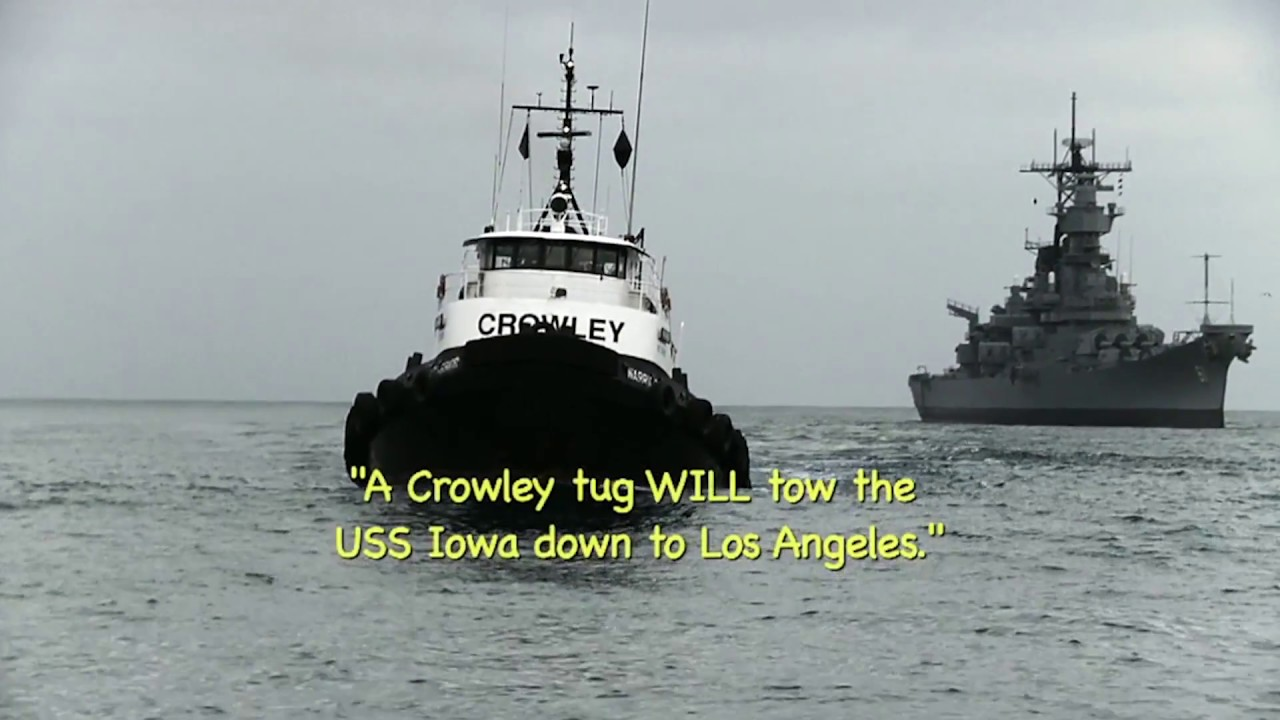 Crowley Tows the USS Iowa from San Franciso to the Port of Los Angeles