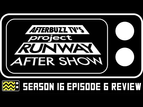 Project Runway Season 16 Episode 6 Review & After  Show | AfterBuzz TV