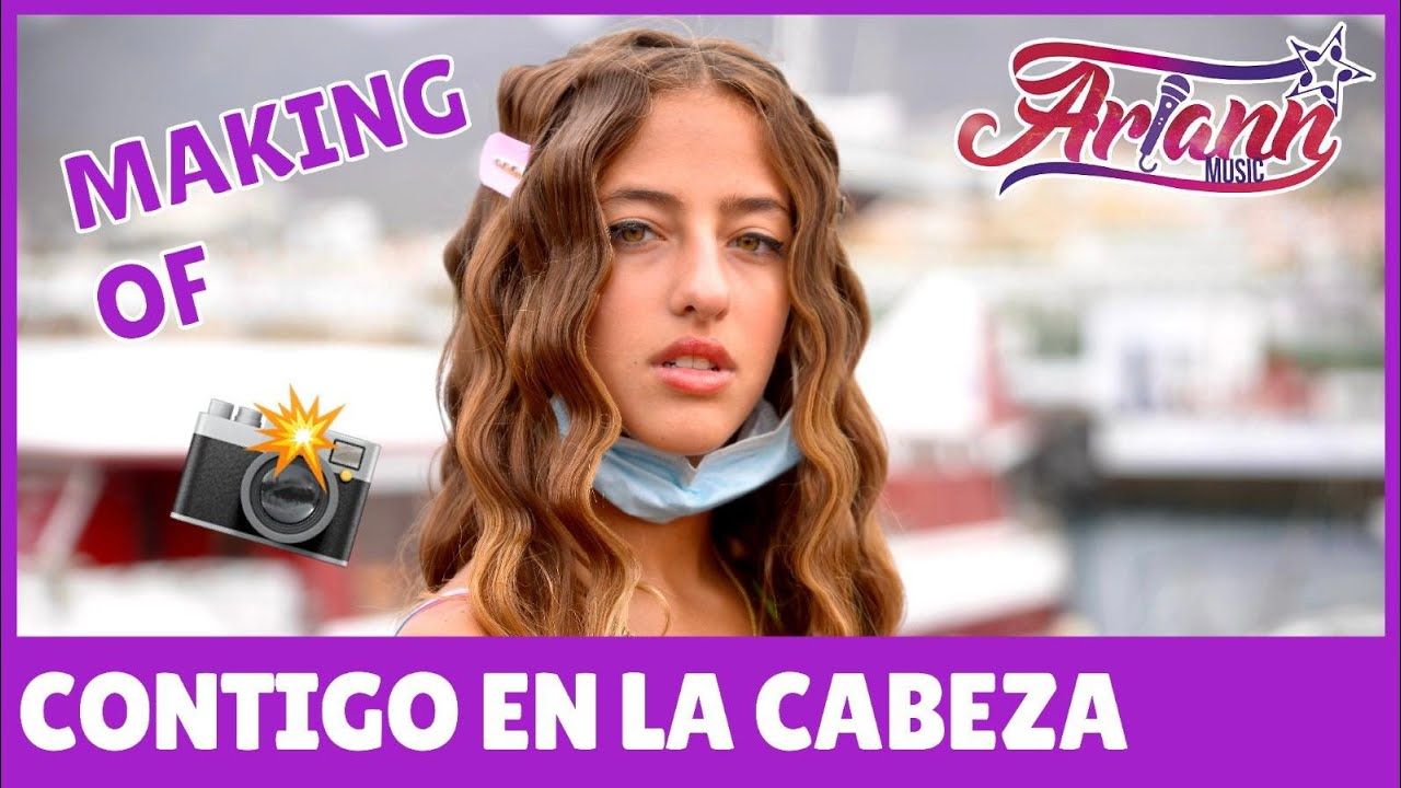 Contigo En La Cabeza - ARIANN - Making Off