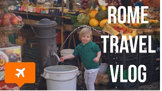 ROME WITH KIDS | THE BEST THINGS TO DO IN ROME WITH KIDS | TRAVEL VLOG
