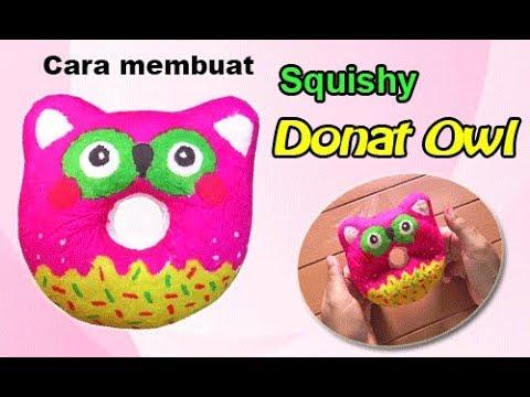 Cara Membuat Squishy Donat Owl   How To Make Donat Owl Squishy