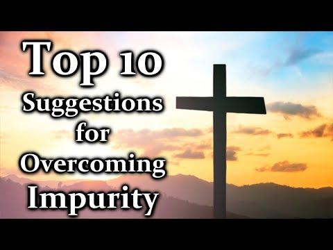 Overcoming Impurity - Top 10 Suggestions