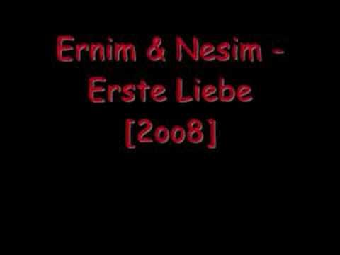 Ernim & Nesim - Erste Liebe [2oo8]