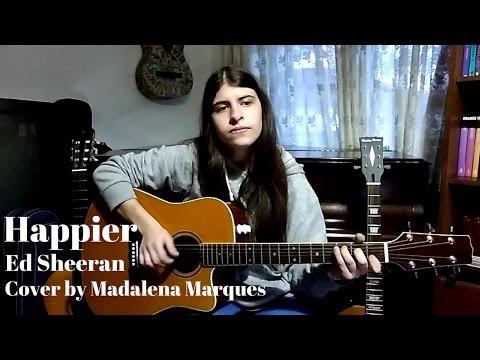 Happier- Ed Sheeran   Cover by Madalena Marques