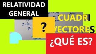 CUADRIVECTORES: CUADRIVECTOR ENERGÍA-MOMENTO Y CUADRIVECTOR VELOCIDAD-7.8