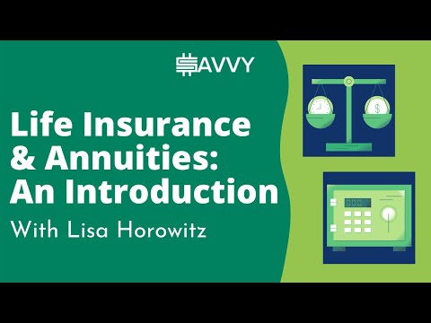 Life Insurance and Annuities- A practical introduction with Lisa Horowitz