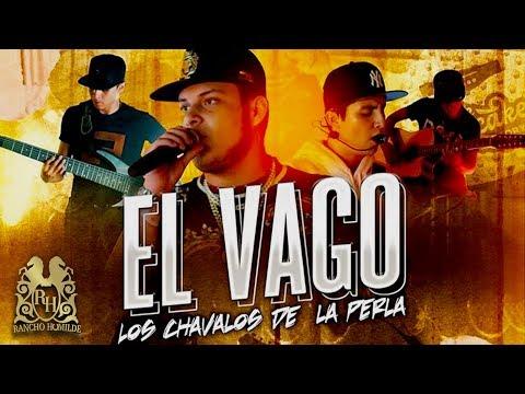 Los Chavalos De La Perla - El Vago (En Vivo)