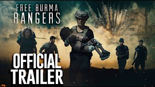 FREE BURMA RANGERS - OFFICIAL TRAILER - IN THEATERS FEB 24 & 25