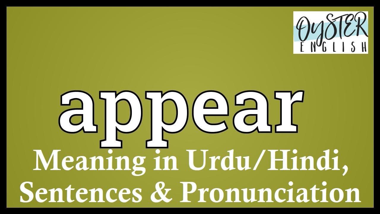 Download Appear meaning in Urdu/Hindi with Sentences   Appear Pronunciation   Appear meaning in Hindi