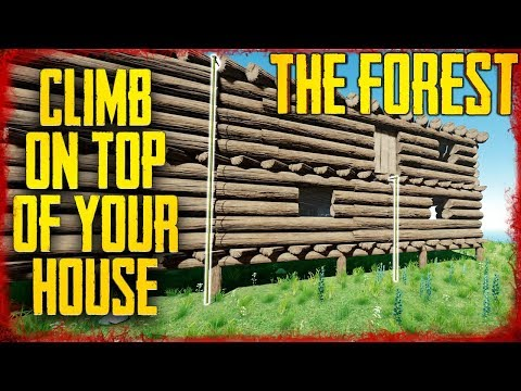 ADD CLIMBING ROPES & BRIDGES TO YOUR HOUSE | The Forest