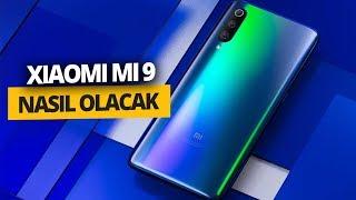 Efsane özellikleriyle Xiaomi Mi 9 nasıl olacak?