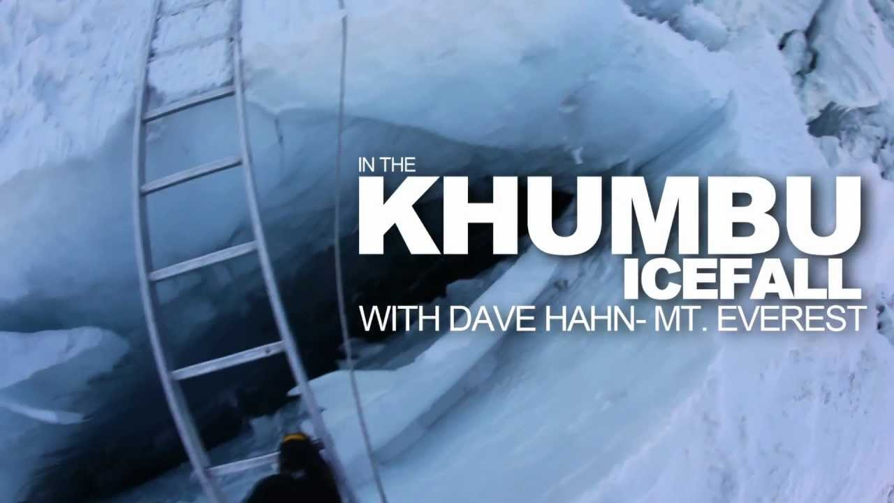In The Khumbu Icefall With Dave Hahn Mt Everest Youtube