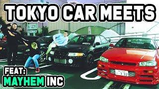 TOKYO CAR MEETS WITH MAYHEM INC!