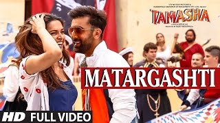 MATARGASHTI full VIDEO Song | TAMASHA Songs 2015 | Ranbir Kapoor, Deepika Padukone | T-Series(Official TAMASHA video songs 2015→ T-series presents Matargashti full VIDEO song from Bollywood movie Tamasha 2015 in the voice of Mohit Chauhan, ..., 2015-12-08T10:37:03.000Z)