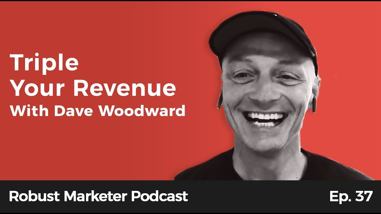 Triple Your Revenue with ClickFunnels' Dave Woodward | RBM E37