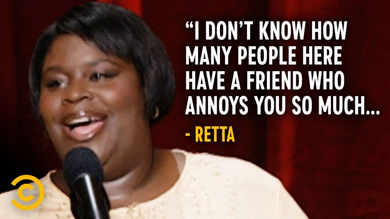 That One Annoying Friend - Retta