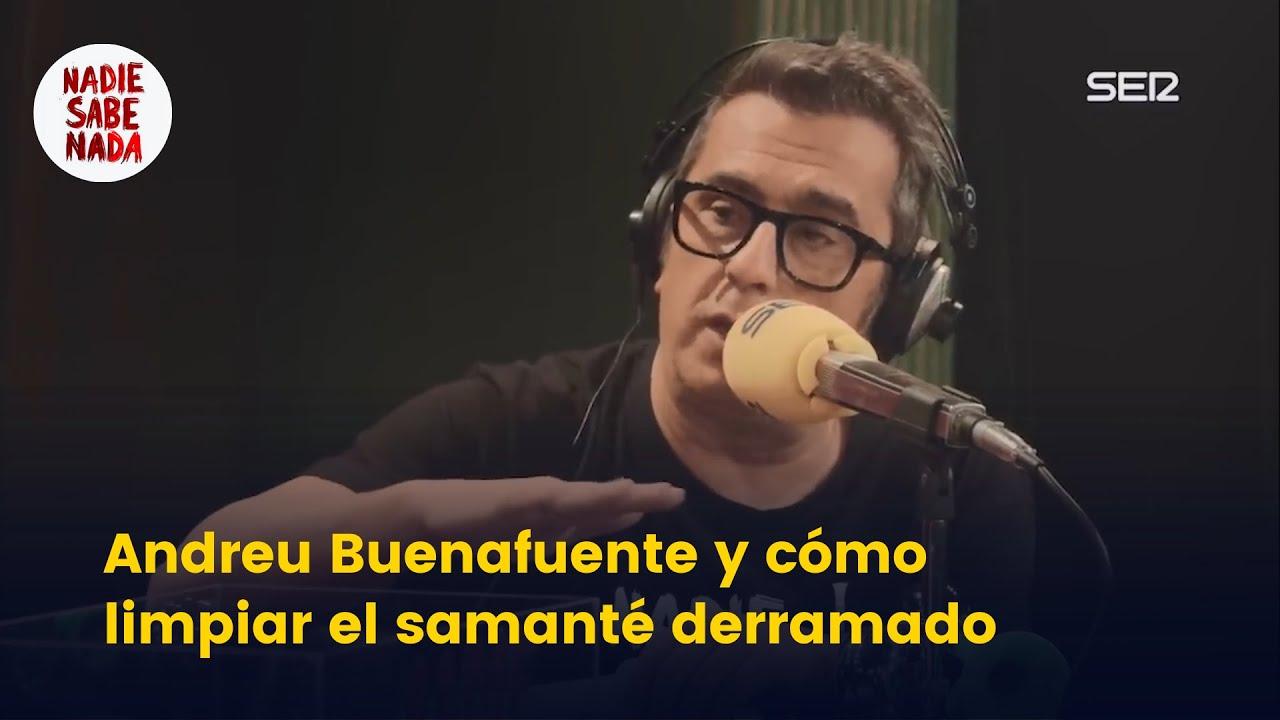 Andreu Buenafuente y cómo limpiar el samanté demarrado