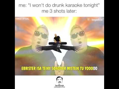 Drunk karaoke sound like...