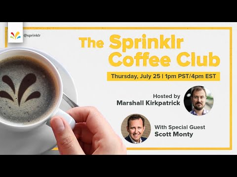 Sprinklr Coffee Club - With Marshall Kirkpatrick and special guest Scott Monty.