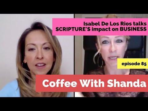 Isabel De Los Rios talks Scripture and Business!   Shanda Sumpter