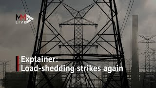 Explainer: Load-shedding again! Here's why and for how long
