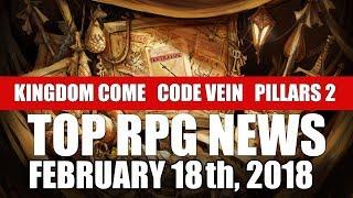 Top RPG News of the Week - Feb 18 2018 (Kingdom Come Deliverance, CODE VEIN, Pillars 2)