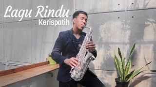 Lagu Rindu Kerispatih Saxophone Cover by Desmond Amos