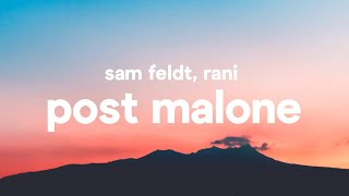 Sam Feldt ‒ Post Malone (Lyrics) feat. RANI