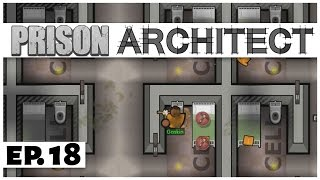 Prison Architect - Ep. 18 - Digging to Freedom! - Escape Mode - Let
