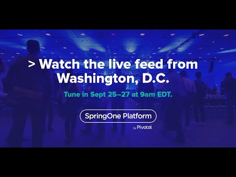 SpringOne Platform 2018, Thursday Sept. 27th